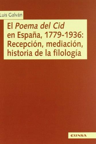El Poema del Cid en España, 1779-1936: Recepción, meditación, historia de la filología (Publicaciones del Departamento de Literatura Hispánica y Teoría de la Literatura) por Luis R. Galván