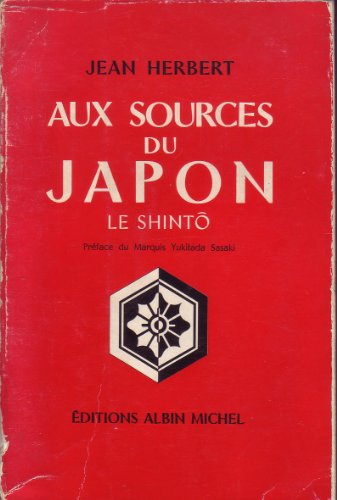 Aux sources du Japon. le shintô. par Herbert Jean