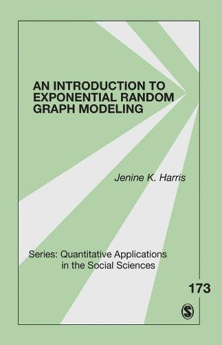 An Introduction to Exponential Random Graph Modeling (Quantitative Applications in the Social Sciences) por Jenine K. Harris