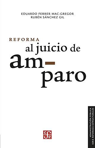 Reforma Al Juicio de Amparo (Administración Pública) por Eduardo Ferrer Mac-Gregor