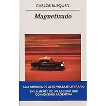 Magnetizado (Narrativas Hispanicas, Band 601)
