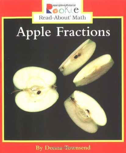 Apple Fractions (Rookie Read-About Math) by Donna Townsend (2005-03-05)