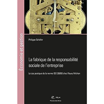 La fabrique de la responsabilité sociale de l'entreprise: Le cas pratique de la norme ISO 26000 chez Fleury Michon