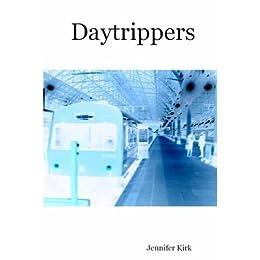 Daytrippers by [Kirk, Jennifer]