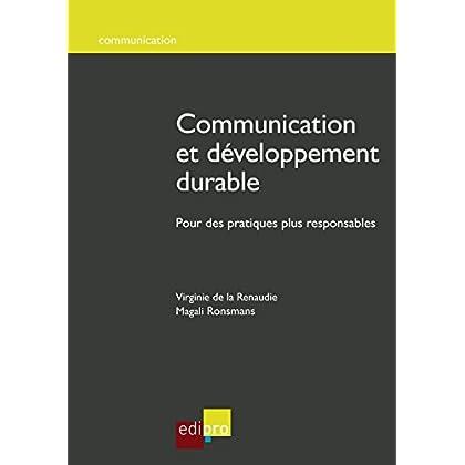 Communication et développement durable: Pour des pratiques plus responsables (HORS COLLECTION)