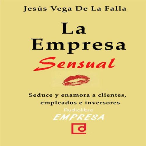 La empresa sensual [The Sensual Company]  Audiolibri