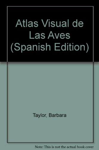 Atlas Visual de Las Aves por Barbara Taylor