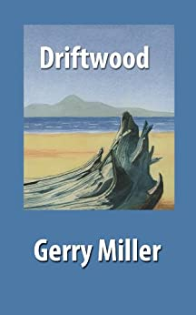 Driftwood (English Edition) di [Miller, Gerry]