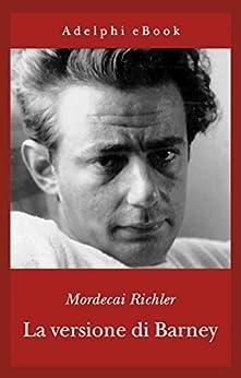 La versione di Barney (Gli Adelphi) di [Richler, Mordecai]