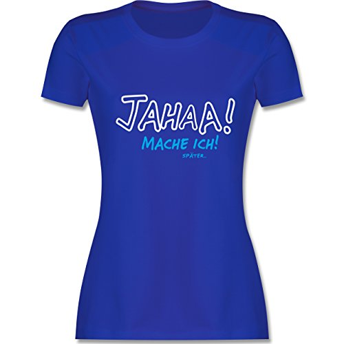 Sprüche - Mache Ich Später - M - Royalblau - L191 - Damen T-Shirt Rundhals (Slogan Damen Lustige T-shirt)