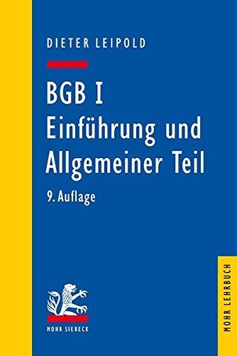 BGB I: Einführung und Allgemeiner Teil: Ein Lehrbuch mit Fällen und Kontrollfragen (Mohr Lehrbuch)