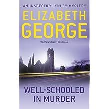Well-Schooled in Murder: An Inspector Lynley Novel: 3