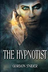 The Hypnotist by Gordon Snider (2009-08-03)