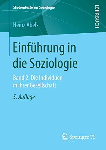Einführung in die Soziologie: Band 2: Die Individuen in ihrer Gesellschaft (Studientexte zur Soziologie, Band 2)