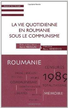 La vie quotidienne en Roumanie sous le communisme de Adrian Neculau ( 25 juillet 2008 )