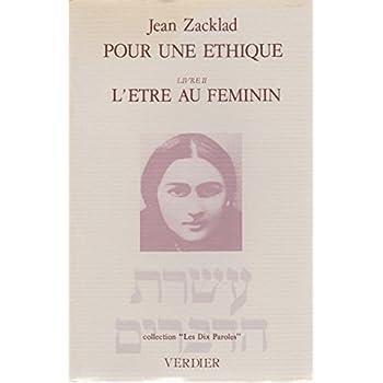 Pour une éthique Livre II : L'être au féminin