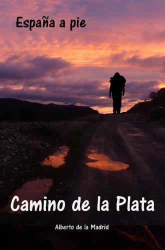 España a pie. Camino de la Plata por Alberto de la Madrid