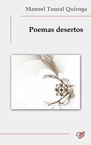 Poemas desertos (Galician Edition) por Manoel Toural Quiroga