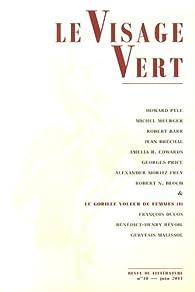 Le Visage Vert, N° 18, Juin 2011 : par Xavier Legrand-Ferronnière
