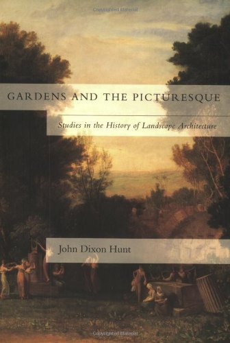 Gardens and the Picturesque: Studies in the History of Landscape Architecture by John Dixon Hunt (1994-03-04)