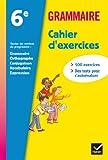 Grammaire 6e éd 2011 - Cahier d'exercices