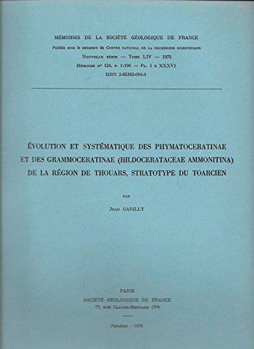 Évolution et systématique des Phymatoceratinae et des Grammoceratinae Hildocerataceae, Ammonitina de la région de Thouars, stratotype du Toarcien (Mémoires de la Société géologique de France)