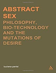 Abstract Sex: Philosophy, Biotechnology and the Mutations of Desire (Transversals: New Directions in Philosophy (Paperback)) by Luciana Parisi (2004-03-18)