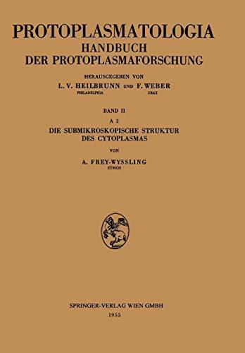Die Submikroskopische Struktur des Cytoplasmas (Protoplasmatologia Cell Biology Monographs (2, A, 2))