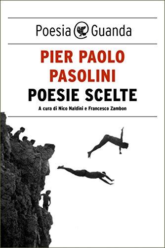 Poesie scelte (Italian Edition) por Pier Paolo Pasolini