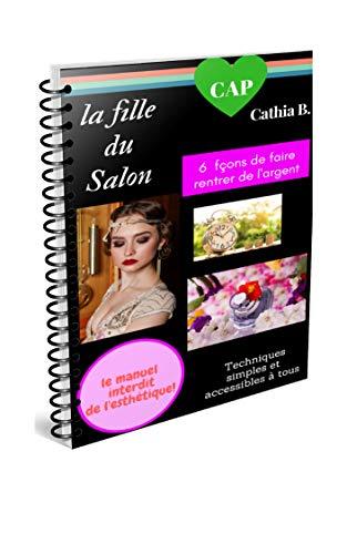 Couverture du livre La Fille Du Salon: Le manuel interdit de l'esthétique et de la coiffure