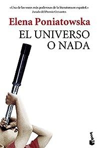 El universo o nada par Elena Poniatowska