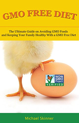 gmo-free-diet-the-ultimate-guide-on-avoiding-gmo-foods-and-keeping-your-family-healthy-with-a-gmo-fr