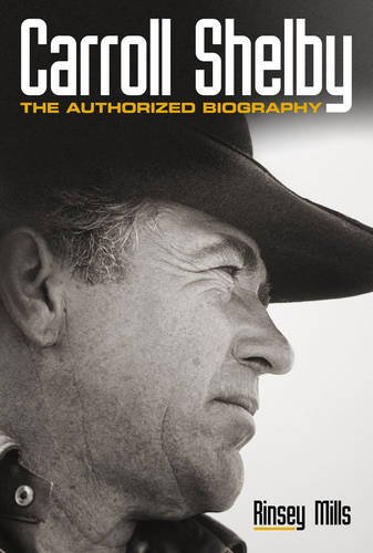 Carroll Shelby: The Authorised Biography por Rinsey Mills