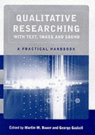Qualitative Researching with Text, Image and Sound: A Practical Handbook for Social Research by Martin W Bauer (2000-06-11)