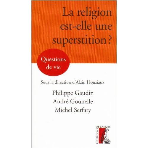 La religion est-elle une superstition ?