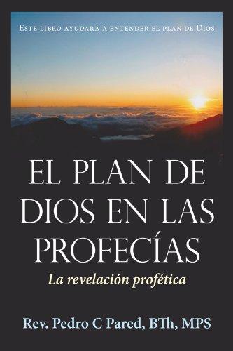 El Plan de Dios En Las Profecias: La Revelacion Profetica