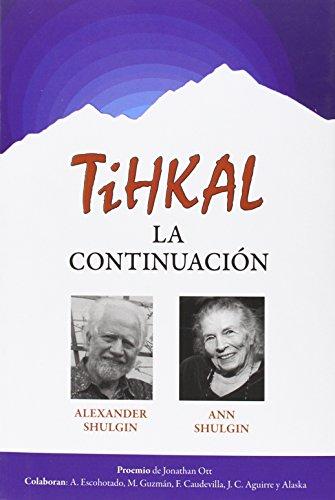 Descargar Libro Tihkal. La Continuación de Alexander Shulgin