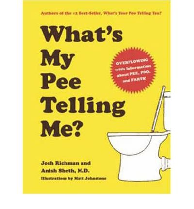 [(What's My Pee Telling Me?)] [Author: Josh Richman] published on (September, 2009)