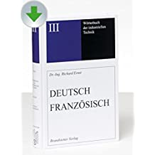 Wörterbuch der industriellen Technik. CD-ROM: Dictionnaire Général de la Technique industrielle. Deutsch-Französisch / Francais-Allemand
