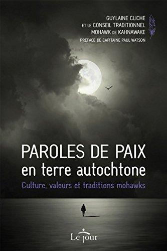 Paroles de paix en terre autochtone : Culture, valeurs et traditions mohawks par Guylaine Cliche, Collectif