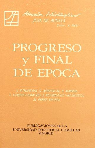 Progreso y final de época (Estudios Interdisciplinares)