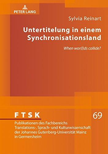 Untertitelung in einem Synchronisationsland: «When wor(l)ds collide?» (FTSK. Publikationen des Fachbereichs Translations-, Sprach- und ... Mainz in Germersheim, Band 69) Buch-Cover