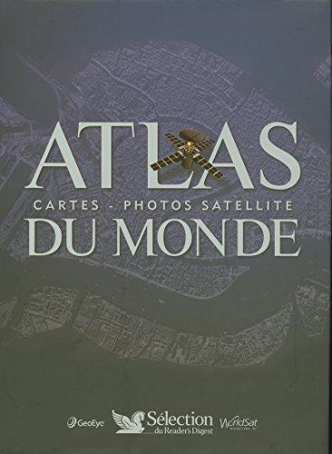 ATLAS DU MONDE CARTES ET PHOTOS SATELLITES
