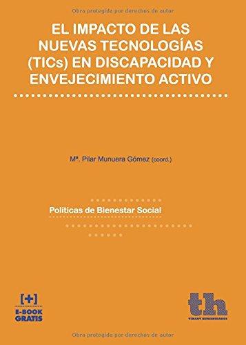 Descargar Libro El Impacto de las Nuevas Tecnologías (tics) en Discapacidad y Envejecimiento Activo (Políticas de Bienestar Social) de Carmen Alemán Bracho
