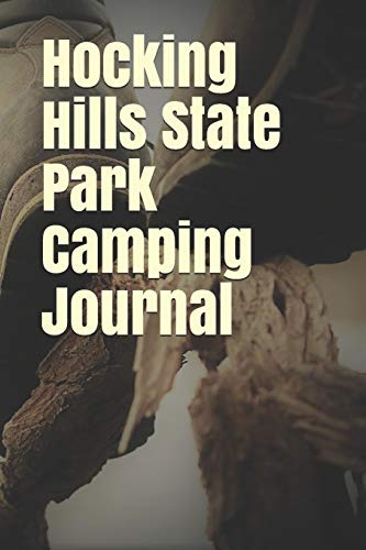 Hocking Hills State Park Camping Journal: Blank Lined Journal for Ohio Camping, Hiking, Fishing, Hunting, Kayaking, and All Other Outdoor Activities Hocking Hills