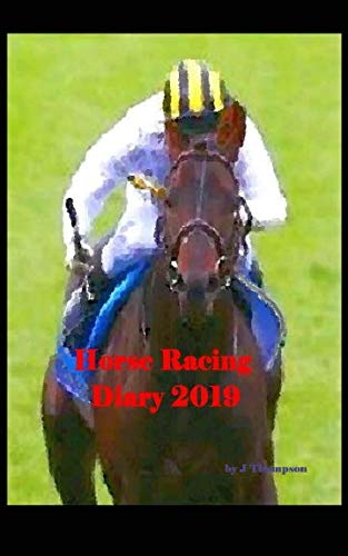 Horse Racing Diary 2019 por J Thompson