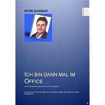 Ich bin dann mal im Office: Tipps und Tricks zu Office, Word, Excel, Outlook, PowerPoint