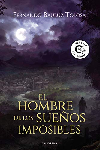 El hombre de los sueños imposibles eBook: Fernando Bauluz Tolosa ...