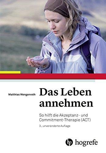 Das Leben annehmen: So hilft die Akzeptanz- und Commitment-Therapie (ACT)