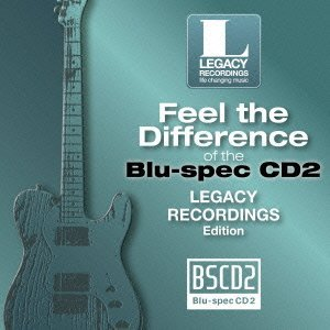 Feel the Difference of the Blu-Spec CD2 Legacy Rec by FEEL THE DIFFERENCE OF THE BLU-SPEC CD2 LEGACY REC (2013-08-03)